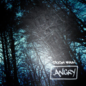 jackson-whalan-angry-song-album-cover-blue-woods-hip-hop-font