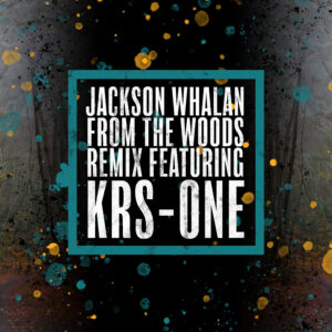 jackson-whalan-krs-one-from-the-woods-remix-hip-hop-song-album-cover-art